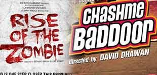 Rise Of The Zombie and chashme baddoor