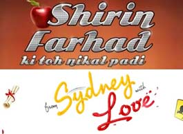 shirin farhad ki toh nikal padi and from sydney with love