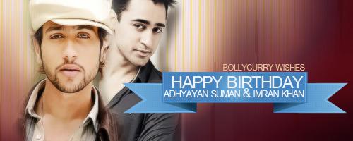 Happy Birthday Imran Khan And Adhyayan Suman