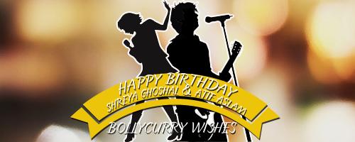 Happy Birthday Shreya Ghoshal And Atif Aslam 50599 Happy Birthday Wishes For Singer