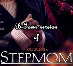 Stepmom B-Town version