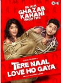 Tere Naal Love Ho Gaya