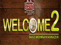 Welcome - Baazi Mehmaan Nawaazi Ki Season 2