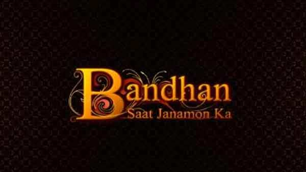 Bandhan Saat Janamon Ka