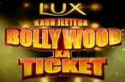 Lux Kaun Jeetega Bollywood ka Ticket