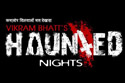 Haunted Nights - Kaun Hai Woh?