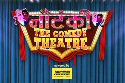 Nautanki-The Comedy Theatre