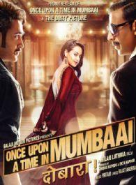 Once Upon Ay Time in Mumbaai Dobaara!