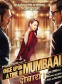 Once Upon Ay Time in Mumbaai Dobaara!