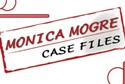 Monica Mogre Case Files