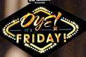 Oye! Its Friday